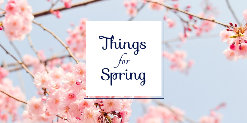 Beautiful Things for Spring
